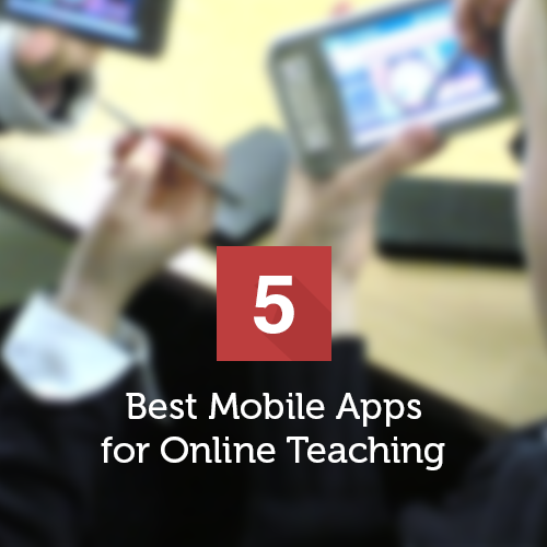 Mobile Apps for Online Teaching