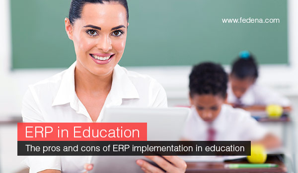 ERP in Education: The pros and cons of ERP implementation in education