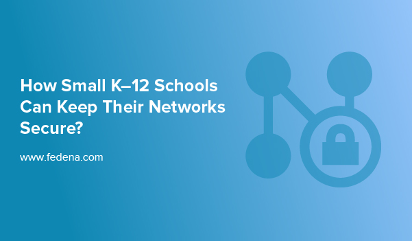 network security in Small K-12 schools