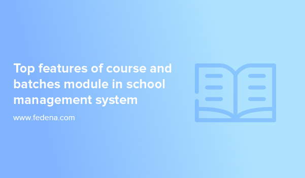 Course and Batches module in School ERP