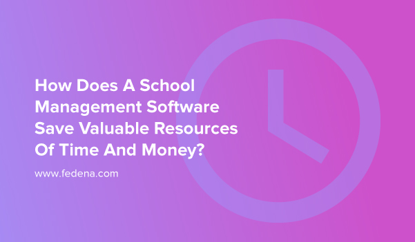 School management software save time & money