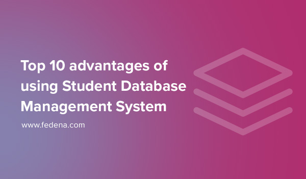 Advantages of Student Database Management System