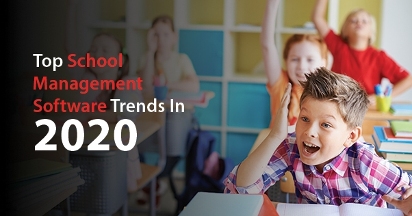 school management software trends in 2020