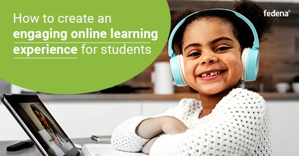 Engaging Online Learning for Students